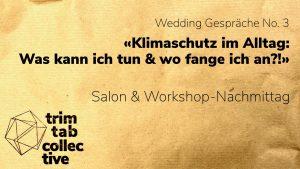 Wedding Gespräche No. 3: «Klimaschutz im Alltag: Wo fange ich an & was kann ich tun?!»