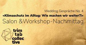Wedding Gespräche No. 4 «Klimaschutz im Alltag: Wie machen wir weiter?!»