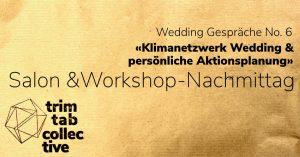 Wedding Gespräche No. 6 «Klimanetzwerk Wedding & Persönliche Aktionsplanung»