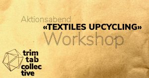 Aktionsabend «Textiles Upcycling»